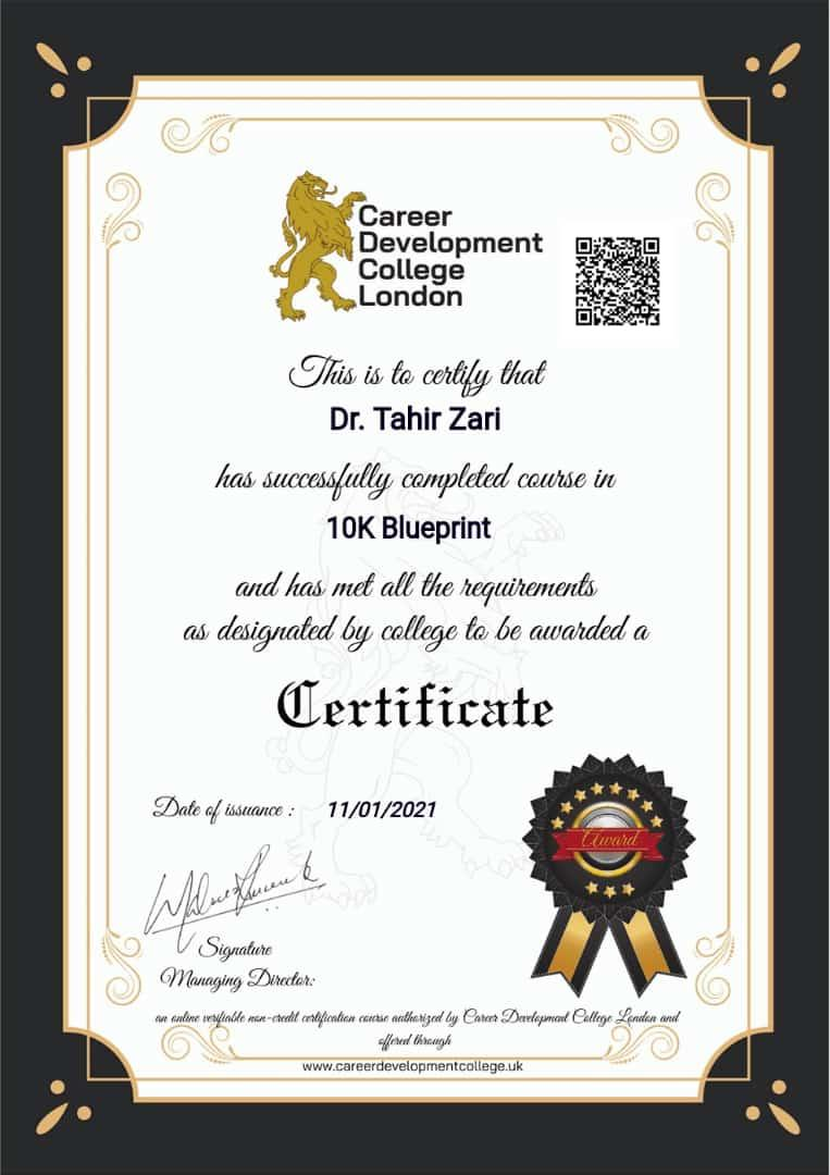Career Development College London- Dr. Tahir S. Zari successfully completed course in 10K Blueprint by Career Development College London on 11- 01 2021.