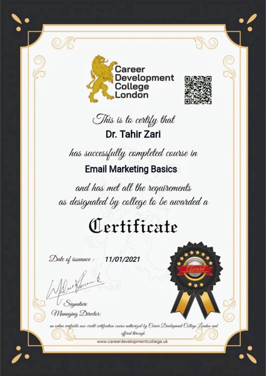 Career Development College London- Marketing Management Course  Dr. Tahir S. Zari successfully completed course in E mail Marketing Basics by Career Development College London on 11- 01 2021.